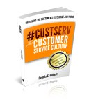 CustServ The customer service culture Dennis Gilbert